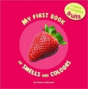 My First Book of Smells and Colours