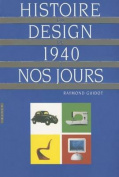 Histoire Du Design de 1940 a Nos Jours