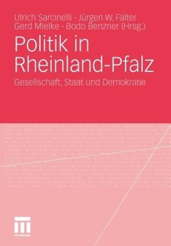 Politik in Rheinland-Pfalz: Gesellschaft, Staat Und Demokratie by Ulrich Sarcine