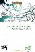 Ted Elliott (Voice Over)