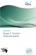 Roger T. Forster