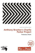 Anthony Braxton's Charlie Parker Project [GER]