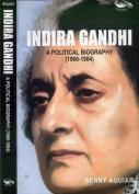 Indira Gandhi - A Political Biography