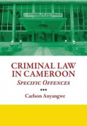 Criminal Law in Cameroon. Specific Offences