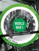 World War I - Sarajevo to Versailles