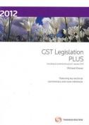GST Legislation Plus 2012