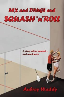Sex and Drugs and Squash 'n' Roll
