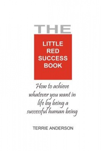 The Little Red Success Book by Terrie Anderson.