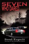 Seven Who Dared