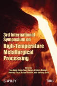 3rd International Symposium on High Temperature Metallurgical Processing