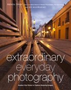 Extraordinary Everyday Photography