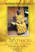 A LETTER TO MY DYING MOTHER Surviving in the West An Abridged Edition
