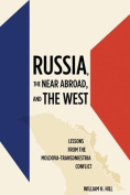 Russia, the Near Abroad, and the West