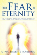 From Fear to Eternity