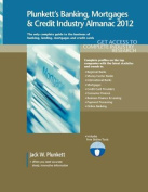 Plunkett's Banking, Mortgages & Credit Industry Almanac 2012