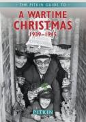 A Wartime Christmas 1939-1945