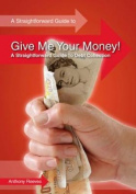 Give Me Your Money! A Straightforward Guide To Debt Collection