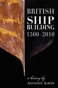 British Shipbuilding 1500-2010
