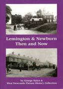 Lemington & Newburn Then & Now