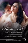 Pleasure Me (Xcite Me Series)