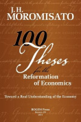 100 Theses for the Reformation of Economics