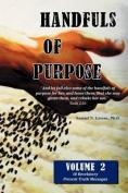 Handfuls of Purpose Vol. 2