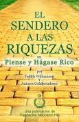 El Sendero a Las Riquezas En Piense y Hagase Rico [Spanish]