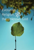 Evolution, Religion and the Unknown God