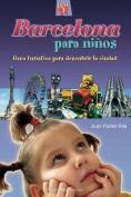 Barcelona Para Ninos [Spanish]