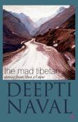 The Mad Tibetan