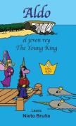 Aldo, El Joven Rey * Aldo, the Young King [Spanish]