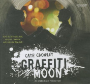 Graffiti Moon [Audio]