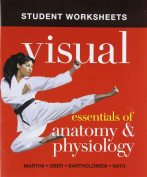 Student Worksheets for Visual Essentials of Anatomy & Physiology