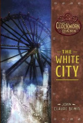 The White City (Clockwork Dark
