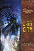 The White City (Clockwork Dark
