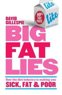 Big Fat Lies: How the Diet Industry is Making You Sick, Fat and Poor