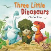 Three Little Dinosaurs!