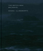 Shona Illingworth - the Watch Man. Balnakiel