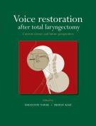Voice Restoration After Total Laryngectomy