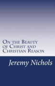 On the Beauty of Christ and Christian Reason
