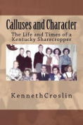 Calluses and Character