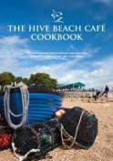The Hive Beach Cafe Cookbook