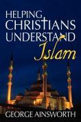 Helping Christians Understand Islam