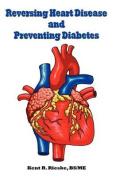 Reversing Heart Disease and Preventing Diabetes