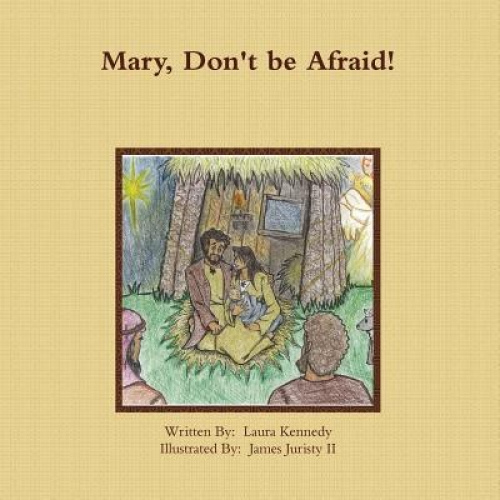 Mary Don't Be Afraid by Laura Kennedy
