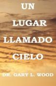 Un Lugar Llamado Cielo [Spanish]