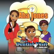 Aha Jones: Aha's Dentist Visit