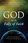 God and the Folly of Faith