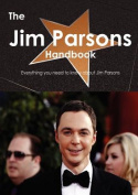 The Jim Parsons Handbook - Everything You Need to Know about Jim Parsons