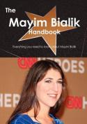 The Mayim Bialik Handbook - Everything You Need to Know about Mayim Bialik
